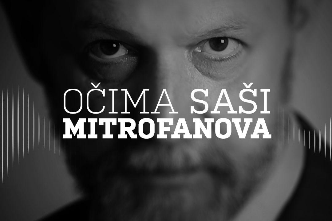 Očima Saši Mitrofanova